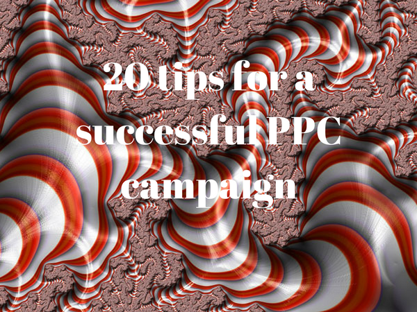 20 tips for a successful PPC Campaign